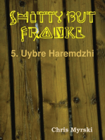 Shitty But Frankly — 5. Uybre Haremdzhi