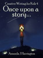 Creative Writing for Kids 4 Once Upon a Story