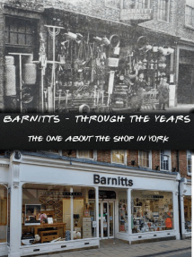 Barnitts - Through The Years. The One About The Shop In York