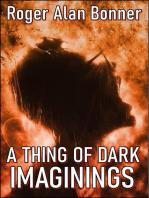 A Thing of Dark Imaginings