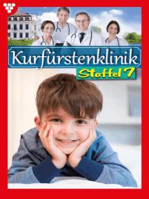 Kurfürstenklinik Staffel 7 – Arztroman: E-Book 61-70