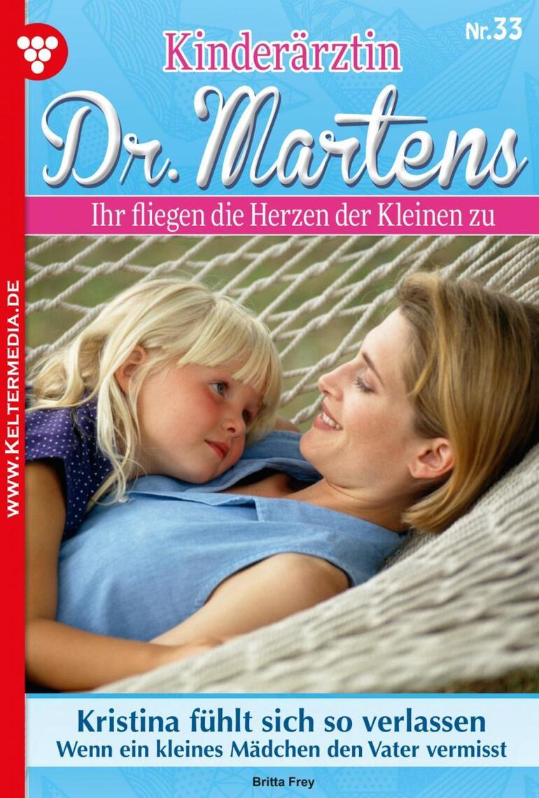 Kinderärztin Dr. Martens 33 – Arztroman by Britta Frey Read Online