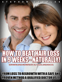 How to Beat Hair Loss in 9 Weeks - Naturally