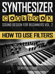 Synthesizer Cookbook: How to Use Filters: Sound Design for Beginners, #2
