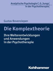 Die Komplextheorie: Ihre Weiterentwicklungen und Anwendungen in der Psychotherapie