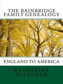 The Bainbridge Family History: England to America