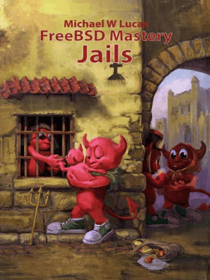 FreeBSD Mastery: Jails by Michael W Lucas - Book - Read Online