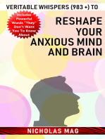 Veritable Whispers (983 +) to Reshape Your Anxious Mind and Brain