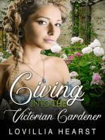 Giving Into The Victorian Gardener
