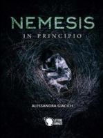 Nemesis. In principio