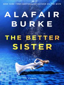 The Better Sister: A Novel
