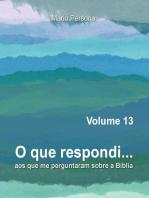 O que respondi aos que me perguntaram sobre a Biblia, #13