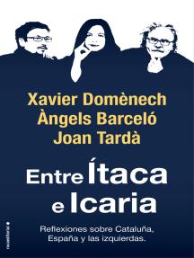 Entre Ítaca e Icaria: Reflexiones sobre Cataluña, España y las izquierdas