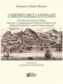 L'eredità degli antenati. Il lascito ancestrale di Italici, Romani e Longobardi nel Folklore di Salerno tra religiosità popolare e sopravvivenze pagane