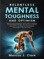 Relentless Mental Toughness and Optimism