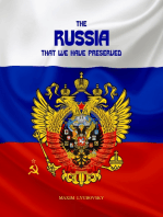 The Russia That We Have Preserved