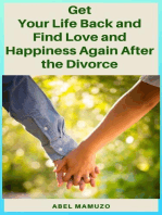Get Your Life Back and Find Love and Happiness Again After The Divorce