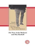Die Neue Arche Bücherei und Max Bartholl