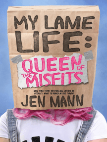 My Lame Life: Queen of the Misfits: My Lame Life, #1