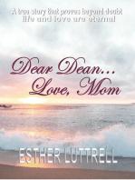 Dear Dean... Love, Mom
