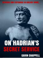 On Hadrian's Secret Service