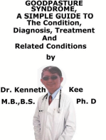 Goodpasture Syndrome, A Simple Guide To The Condition, Diagnosis, Treatment And Related Conditions