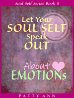 Let Your Soul Self Speak Out About Emotions (Book 5)