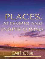 Places, Attempts & Inspirations
