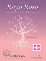 Rayo Rosa: Tus raíces, amor y fuerza de vida