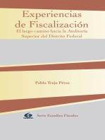 Experiencias de Fiscalización: El largo camino hacia la Auditoría Superior del Distrito Federal