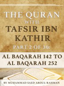 The Quran With Tafsir Ibn Kathir Part 2 of 30: Al Baqarah 142 to Al Baqarah 252