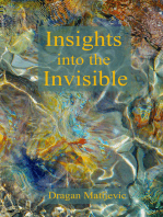 Insights into the Invisible