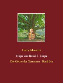 Magie und Ritual I - Magie: Die Götter der Germanen - Band 64a