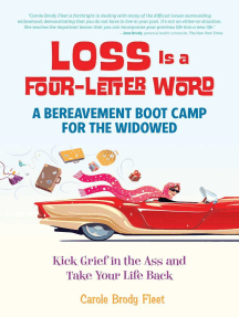 Loss is a Four-Letter Word: A Bereavement Boot Camp for the Widowed--Kick Grief in the Ass and Take Your Life Back