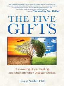 The Five Gifts: Discovering Hope, Healing and Strength When Disaster Strikes
