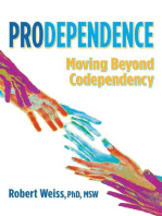 Prodependence: Moving Beyond Codependency