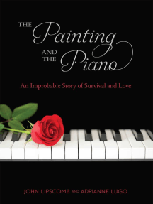 The Painting and Piano: An Improbable Story of Survival and Love