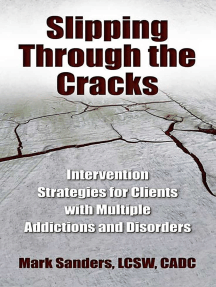 Slipping Through the Cracks: Intervention Strategies for Clients with Multiple Addictions and Disorders