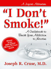 I Don't Smoke!: A Guidebook to Break Your Addiction to Nicotine