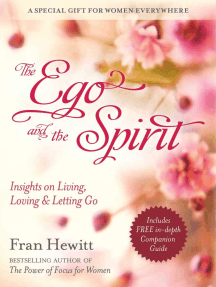 The Ego and Spirit: Insights on Living, Loving and Letting Go