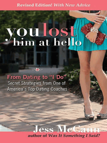 """You Lost Him at Hello: From Dating to """"I Do""""—Secrets from One of America's Top Dating Coaches"""