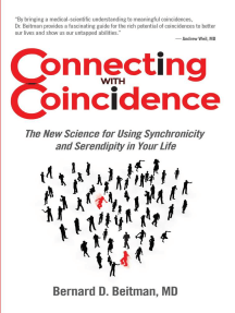 Connecting with Coincidence: The New Science for Using Synchronicity and Serendipity in Your Life