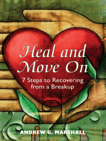 Heal and Move On: 7 Steps to Recovering from a Breakup