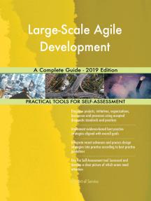 Large-Scale Agile Development A Complete Guide - 2019 Edition