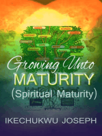Growing Unto Maturity (Spiritual Maturity)