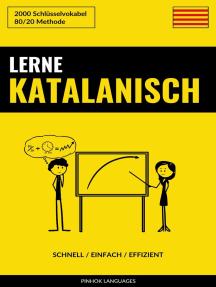 Lerne Katalanisch: Schnell / Einfach / Effizient: 2000 Schlüsselvokabel