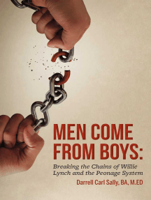 Men Come from Boys: Breaking the Chains of Willie Lynch and the Peonage