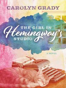 The Girl in Hemingway's Studio: A Novel
