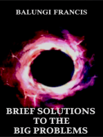 Brief Solutions to the Big Problems