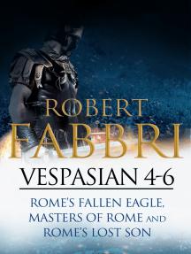 Vespasian 4-6: Perfect for fans of Simon Scarrow and Bernard Cornwell